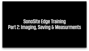 SonoSite Edge 2D Imaging, Saving, Measurements and Annotations