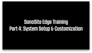 SonoSite Edge System Setup and Customization