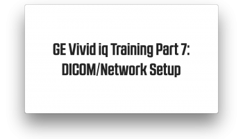 DICOM and Network setup on the GE Vivid iq Ultrasound Training
