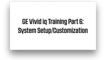GE Vivid iq Training Part 6 Setup and Cusomization